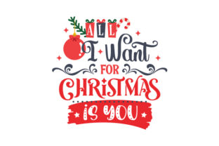 All I Want for Christmas is You Christmas Craft Cut File By Creative Fabrica Crafts 1