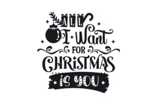 All I Want for Christmas is You Christmas Craft Cut File By Creative Fabrica Crafts 2