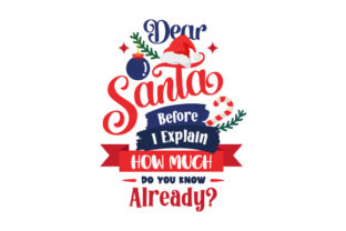 Dear Santa, Before I Explain How Much Do You Know Already? Christmas Craft Cut File By Creative Fabrica Crafts 1