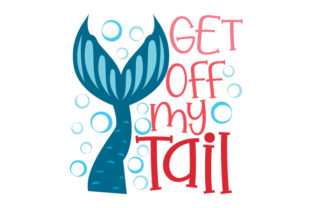 Get off My Tail Quotes Craft Cut File By Creative Fabrica Crafts