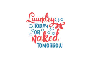 Laundry Today or Naked Tomorrow Laundry Room Craft Cut File By Creative Fabrica Crafts