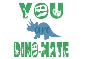 YOU ARE DINO-MATE Animals Craft Cut File By Creative Fabrica Crafts