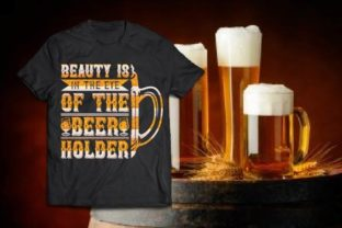 Print on Demand: Beauty is in the Eye of the Beer Holder Graphic Graphic Templates By Design Online Shop