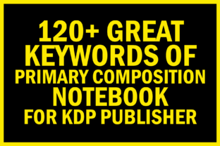 Print on Demand: Primary Composition Notebook KDP Keyword Graphic KDP Keywords By KDP Resources