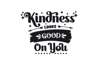 Kindness Looks Good on You Motivational Craft Cut File By Creative Fabrica Crafts