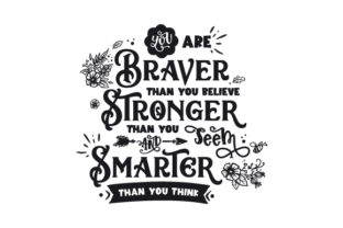 You Are Braver Than You Believe, Stronger Than You Seem and Smarter Than You Think Motivational Craft Cut File By Creative Fabrica Crafts