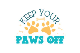 Keep Your Paws off Dogs Craft Cut File By Creative Fabrica Crafts