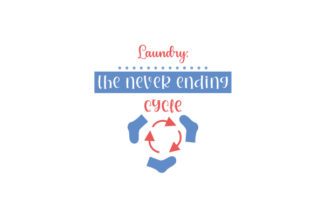 Laundry: the Never Ending Cycle Laundry Room Craft Cut File By Creative Fabrica Crafts