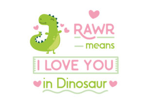 Rawr Means I Love You in Dinosaur Animals Craft Cut File By Creative Fabrica Crafts