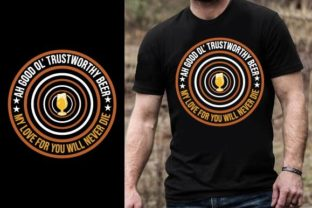 Print on Demand: Ah, Good Ol' Trustworthy Beer. My Love F Graphic Graphic Templates By Design Online Store