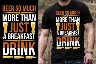 Print on Demand: Beer so Much More Than Just a Breakfast Graphic Graphic Templates By Design Online Store