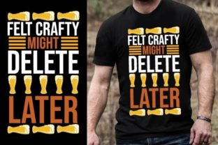 Print on Demand: Felt Crafty, Might Delete Later Graphic Graphic Templates By Design Online Store