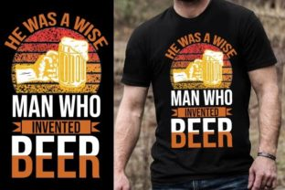 Print on Demand: He Was a Wise Man Who Invented Beer Graphic Graphic Templates By Design Online Store