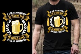 Print on Demand: If God Had Intended Us to Drink Beer, He Graphic Graphic Templates By Design Online Store