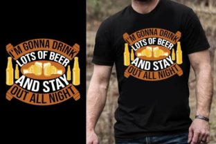 Print on Demand: I'm Gonna Drink Lots of Beer and Stay Ou Graphic Graphic Templates By Design Online Store