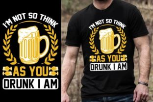 Print on Demand: I'm Not so Think As You Drunk I Am Graphic Graphic Templates By Design Online Store