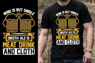 Print on Demand: Wine is but Single Broth, Ale is Meat, D Graphic Graphic Templates By Design Online Store