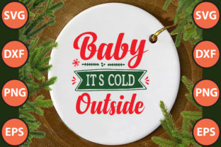 Print on Demand: Baby It's Cold Outside Svg Cut File Graphic Print Templates By hossainfabrica