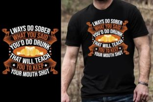 Print on Demand: Lways Do Sober What You Said You'd Do Dr Graphic Graphic Templates By Design Online Store