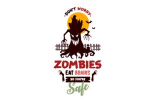 Don't Worry, Zombies Eat Brains so You're Safe Halloween Craft Cut File By Creative Fabrica Crafts