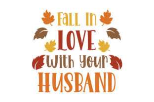 Fall in Love with Your Husband Quotes Craft Cut File By Creative Fabrica Crafts 1