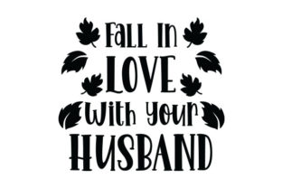 Fall in Love with Your Husband Quotes Craft Cut File By Creative Fabrica Crafts 2