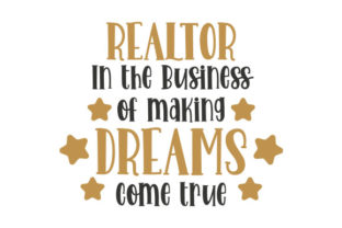 Realtor in the Business of Making Dreams Come True Quotes Craft Cut File By Creative Fabrica Crafts