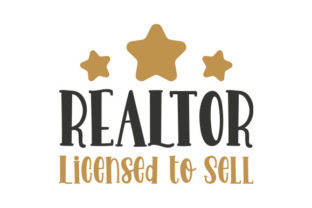 Realtor Licensed to Sell Quotes Craft Cut File By Creative Fabrica Crafts