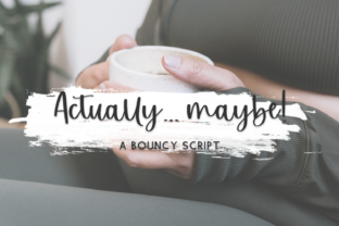 Print on Demand: Actually Maybe Script Script & Handwritten Font By BeckMcCormick