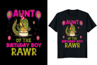 Print on Demand: Aunt of the Birthday Boy Roar Dinosaur Graphic Print Templates By At Merch Tees