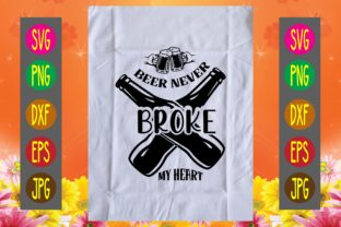 Print on Demand: Beer Never Broke My Heart Graphic Print Templates By printSVG