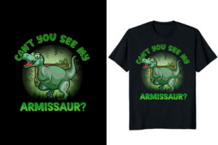 Print on Demand: Can't You See My Armissaur? Dinosaur Graphic Print Templates By At Merch Tees