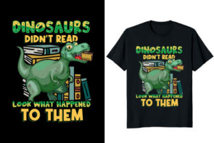 Print on Demand: Dinosaur Didn't Read Look What Happened Graphic Print Templates By At Merch Tees