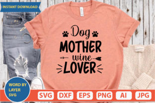 Dog Mother Wine Lover Svg Graphic Print Templates By ismetarabd