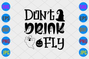 Don't Drink Fly Graphic Print Templates By craftSVG