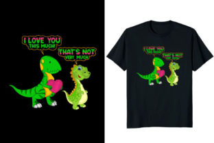 Print on Demand: I Love You This Much Dinosaur T-shirt Graphic Print Templates By Fabulous Amazon Tees