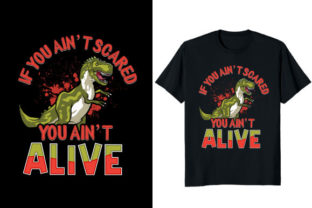Print on Demand: If You Ain't Scared You Ain't Alive Graphic Print Templates By Fabulous Amazon Tees
