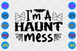 I'm a Haunt Mess Graphic Print Templates By craftSVG
