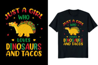 Print on Demand: Just a Girl Who Loves Dinosaurs and Taco Grafik Druck-Templates von Fabulous Amazon Tees