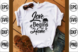 Love Begins at Home Graphic Crafts By Najirbd