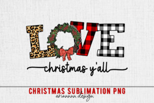 Print on Demand: Love Christmas Y All Sublimation Graphic Print Templates By Arinnnnn Design