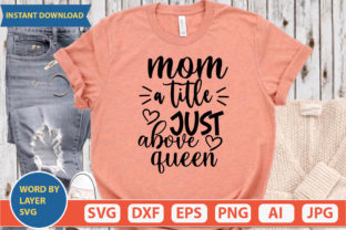 Mom a Title Just Above Queen Svg Graphic Print Templates By ismetarabd