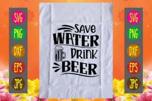 Print on Demand: Save Water Drink Beer Graphic Print Templates By printSVG