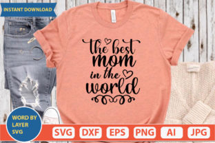 The Best Mom in the World Svg Graphic Print Templates By ismetarabd