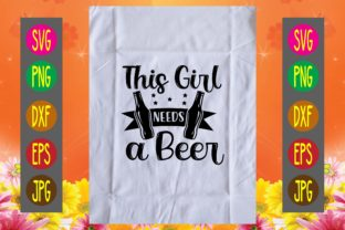 Print on Demand: This Girl Needs a Beer Graphic Print Templates By printSVG
