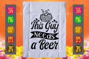 Print on Demand: This Guy Needs a Beer Graphic Print Templates By printSVG