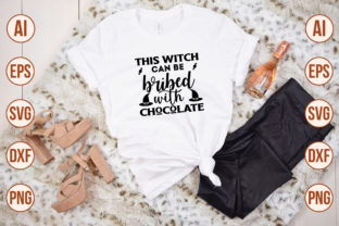 Print on Demand: This Witch Can Be Bribed with Chocolate Graphic Crafts By nirmal108roy