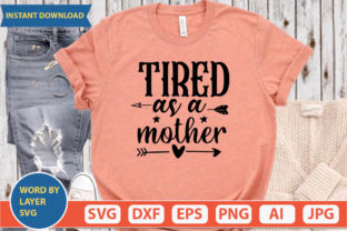 Tired As a Mother Svg Graphic Print Templates By ismetarabd