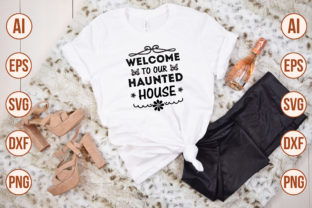 Print on Demand: Welcome to Our Haunted House-SVG Graphic Crafts By nirmal108roy