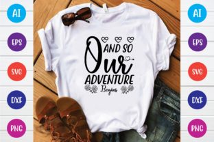 Print on Demand: And so Our Adventure Begins Svg Graphic Print Templates By selinab157